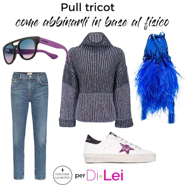 Pull tricot: come abbinarli a seconda del fisico